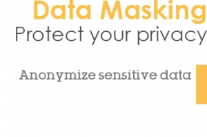 Data Masking - Protect your customers - Anonymize sensitive data