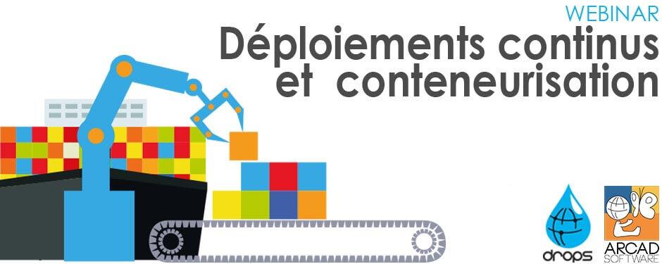 Webinar - Déploiements continus et conteneurisation, l'enjeu majeur de vos processus DevOps